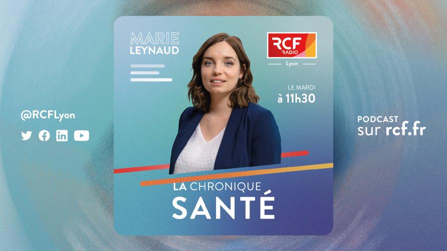 La chronique santé · RCF Lyon